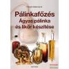 dr. Panyik Gáborné Panyik Gáborné dr. - Pálinkafőzés - Ágyas pálinka és likőr készítése