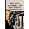 Nánay Mihály Magyarrá lett Habsburgok