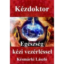 Késmárki László Kézdoktor életmód, egészség