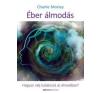 Charlie Morley Éber álmodás társadalom- és humántudomány
