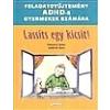 Geobook Hungary Kiadó Patricia O. Quinn - Judith M. Stern: Lassíts egy kicsit! - Feladatgyűjtemény ADHD-s gyermekek számára