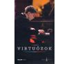 Holnap Kiadó Varga Edit: Virtuózok (Boros Misivel a borítón) - CD melléklettel egyéb zene