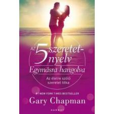 Gary Chapman Az 5 szeretetnyelv - Egymásra hangolva társadalom- és humántudomány