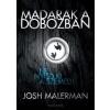 Fumax Kiadó Josh Malerman-Madarak a dobozban (Új példány, megvásárolható, de nem kölcsönözhető!)