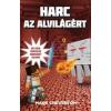 Libri Könyvkiadó Mark Cheverton: Harc az alvilágért - Egy nem hivatalos minecraft kaland