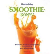 Christine Bailey Smoothie-könyv gasztronómia