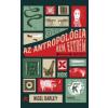 Nigel Barley Az antropológia nem extrém sport