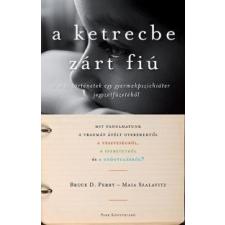 Bruce D. Perry, Maia Szalavitz A ketrecbe zárt fiú társadalom- és humántudomány