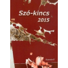 Aposztróf Kiadó Szó-kincs 2015 - Versek, novellák, elbeszélések