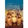 Osiris ROMSICS IGNÁC - A MÚLT ARCAI - ÜKH 2015 - TÖRTÉNELEM, EMLÉKEZET, POLITIKA
