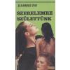 Ifjúsági Lap- és Könyvkiadó Szerelemre születtünk
