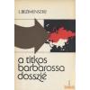 Kossuth A titkos Barbarossa dosszié