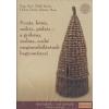 Hagyományok Háza Fonás, kötés, sodrás, pödrés - a gyékény, szalma, csuhé megmunkálásának hagyományai (2 CD)