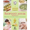 I.P.C. Gastro Szoptató anyák kézikönyve - Receptek, tanácsok tudatos kismamáknak