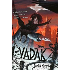 Kolibri Kiadó Jacob Grey: Vadak 1. - A fehér varjú hangja irodalom