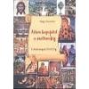Szent Gellért Kiadó és Nyomda Nagy Alexandra: Adám kapujától a zsoltárokig