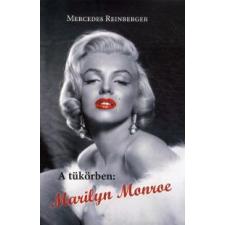 Mercedes Reinberger A tükörben: Marilyn Monroe irodalom
