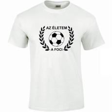 Tréfás póló Focis, Az életem a foci (XXL)