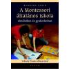 Barbara Stein : A Montessori általános iskola - elméletben és gyakorlatban