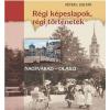 PÉTER I. ZOLTÁN - RÉGI KÉPESLAPOK, RÉGI TÖRTÉNETEK - NAGYVÁRAD-OLASZI