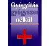 Gyógyítás gyógyszerek nélkül ajándékkönyv