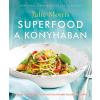 Superfood a konyhában