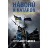 SAKWA, RICHARD - HÁBORÚ A HATÁRON - UKRAJNA ÜLLÕ ÉS KALAPÁCS KÖZÖTT