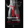 - MADEMOISELLE S. SZENVEDÉLYE - LEVELEK EGY SZERETÕHÖZ