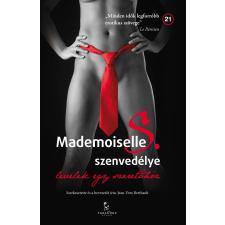 - MADEMOISELLE S. SZENVEDÉLYE - LEVELEK EGY SZERETÕHÖZ irodalom