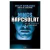 Libri Könyvkiadó Philip Zimbardo: Nincs kapcsolat - Hová lettek a férfiak?