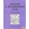 Kartigráfia Társadalom- és művelődéstörténeti atlasz