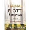FUMAX Teal Swan: Hajnal előtti árnyak - Találj rá a mindenen átsegítő önszeretet fényére!