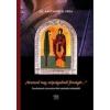 Kairosz Kiadó Nagymihályi Géza: Mutasd meg szépségednek fönségét.. Tanulmányok a keresztény Kelet spirituális örökségéből