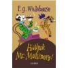 P. G. Wodehouse WODEHOUSE P. G. - HALLJUK MR. MULLINERT!