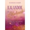 Édesvíz Kiadó Shannon Kaiser - Kalandok a léleknek (Új példány, megvásárolható, de nem kölcsönözhető!)