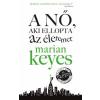 Marian Keyes A nő, aki ellopta az életemet