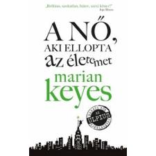 Marian Keyes A nő, aki ellopta az életemet regény