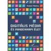 Andok Mónika Digitális média és mindennapi élet
