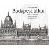 BARTOS ERIKA - BUDAPEST TITKAI - ÉRDEKESSÉGEK NEVEZETES ÉPÜLETEKRÕL