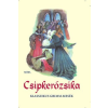 Móra Csipkerózsika - Klasszikus Grimm-mesék 1.