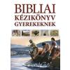 Harmat Kiadó Bibliai kézikönyv gyerekeknek (Új példány, megvásárolható, de nem kölcsönözhető!)