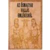 Nemzeti Örökség Az ősmagyar vallás emlékeiről - Kókai Lajos