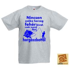 Nincsen szőke herceg fehér lóval, csak menő férj horgászbottal férfi póló