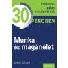 Kossuth Kiadó Lothar Seiwert: Munka és magánélet - Hasznos tudás mindenkinek 30 percben