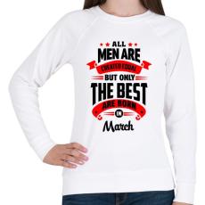 PRINTFASHION A legjobbak Márciusban születtek! - Női pulóver - Fehér