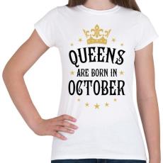 PRINTFASHION A királynők októberben születnek - Női póló - Fehér