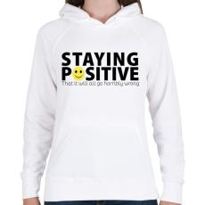 PRINTFASHION Maradj pozitív! - Női kapucnis pulóver - Fehér