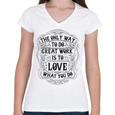 PRINTFASHION Szeresd amit csinálsz - Női V-nyakú póló - Fehér