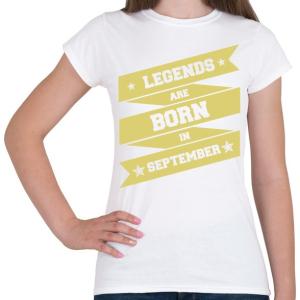 PRINTFASHION A legendák szeptemberben születnek - Női póló - Fehér