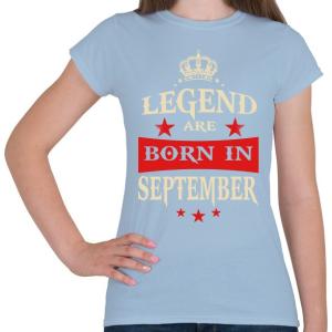 PRINTFASHION A legendák szeptemberben születnek - Női póló - Világoskék